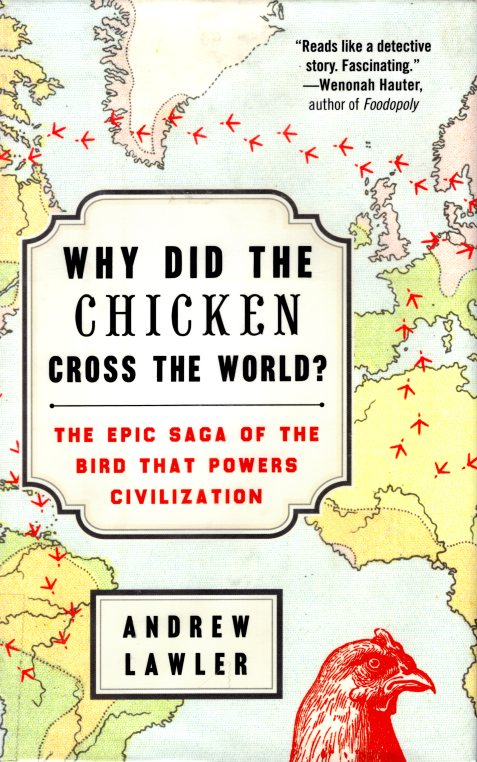 Why did the chicken cross the world? Andrew lawler, food history