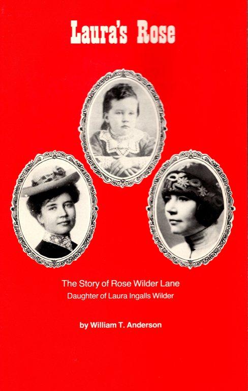 laura ingalls wilder, rose wilder lane, little house