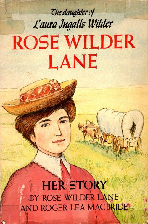 Little house, Rose Wilder Lane, Laura Ingalls Wilder