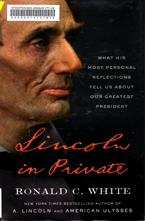 president lincoln, notes to self, greatest president, biography, ronald c. White